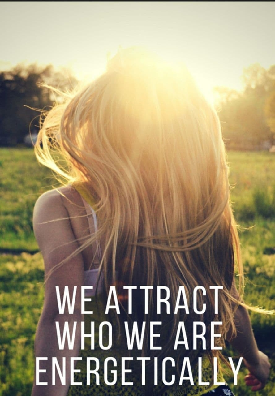 WE ATTRACT WHO WE ARE ENERGETICALLY _2021-09-10_07-28-53.jpg